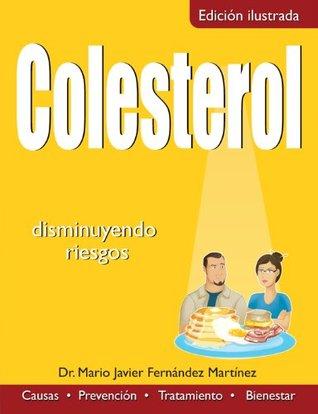 Colesterol: Disminuyendo riesgos (Colección Salud)