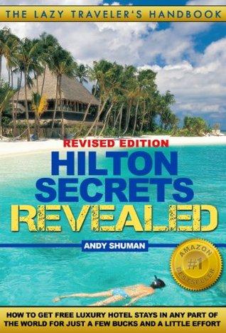 HILTON SECRETS REVEALED (Lazy Traveler's Handbook)