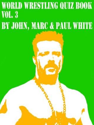 World Wrestling Quiz Book - Volume 3 (WWE SERIES)