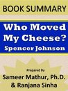 Summary: Who Moved My Cheese? by Spencer Johnson