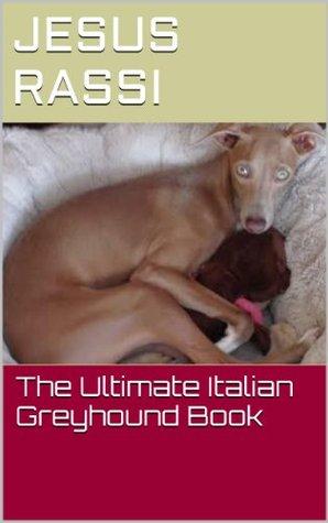 The Ultimate Italian Greyhound Book
