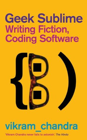 Geek Sublime: Writing Fiction, Coding Software