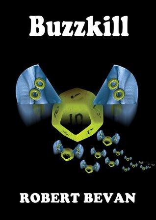 Buzzkill by Robert Bevan