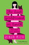 The Last Girlfriend on Earth by Simon Rich