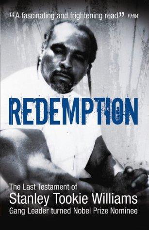 Redemption: The Last Testament of Stanley Tookie Williams, Gang Leader Turned Nobel Prize Nominee