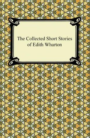 The Collected Short Stories of Edith Wharton [with Biographical Introduction]
