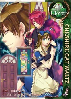 Alice in the Country of Clover: Cheshire Cat Waltz, Vol. 06 (Alice in the Country of Clover: Cheshire Cat Waltz, #6)