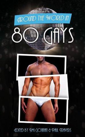Around The World In 80 Gays. (Around The World In 80... Book 1)
