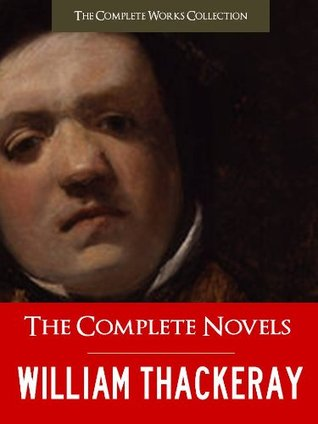 The Complete Novels of William Makepeace Thackeray