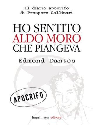 Ho sentito Aldo Moro che piangeva (Saggi)