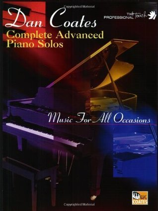 Dan Coates Complete / Advanced Piano Solos (The Professional Touch Series)