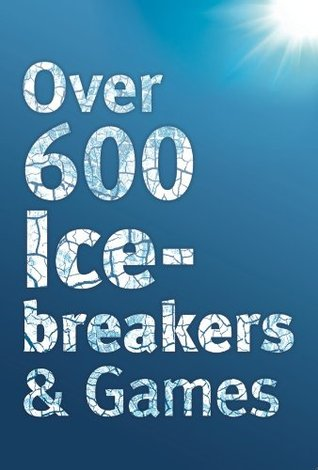 Over 600 Icebreakers & Games by Jennifer Carter