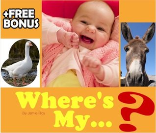 Where's My Donkey? A Kids' Learn to Read Cute and Silly Animal Picture Book with Large and Beautiful Photos (Free Bonus: 30+ Free Online Kids' Jigsaw Puzzle Games!) (Funny and Silly Animal Books)