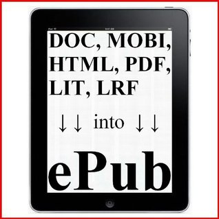 """Convert to EPUB"" How to convert into ePub from Word DOC, MOBI, HTML, PDF, LIT, LRF for Free. - TKP 0064 -"