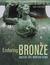 Enduring Bronze: Ancient Art, Modern Views