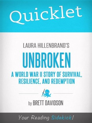 Quicklet on Laura Hillenbrand's Unbroken: A World War II Story of Survival, Resilience, and Redemption