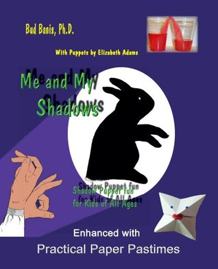 Me and My Shadows - Shadow Puppet Fun for Kids of All Ages