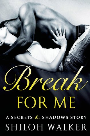 {Review} Break for Me by Shiloh Walker