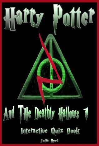 Harry Potter and the Deathly Hallows (Part One): The Interactive Quiz Book (Harry Potter Series.)
