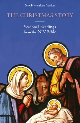 The Christmas Story: Seasonal readings from the NIV Bible