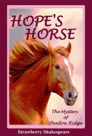 Hope's Horse: The Mystery of Shadow Ridge (Children's Horse Books)