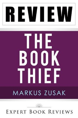 The Book Thief: by Markus Zusak --  Review
