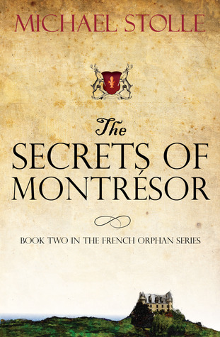 The Secrets of Montrésor (The French Orphan, #2)