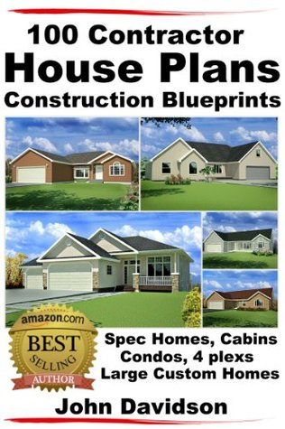 100 Contractor House Plans Construction Blueprints - Spec Homes, Cabins, Condos, 4 Plexs and Custom Homes