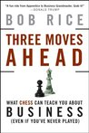 Three Moves Ahead...