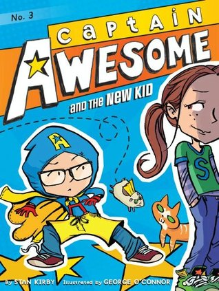 Captain Awesome And The New Kid By Stan Kirby