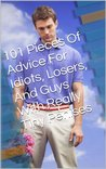 101 Pieces Of Advice For Idiots, Losers, And Guys With Really Tiny Penises
