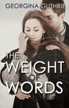The Weight of Words (Words, #1)
