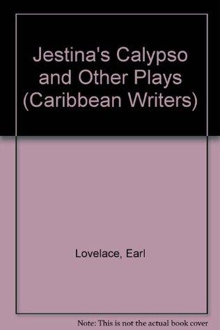 Jestina's Calypso and Other Plays