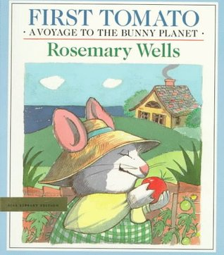Ebook First Tomato by Rosemary Wells TXT!