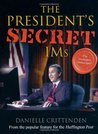 The President's Secret IMs