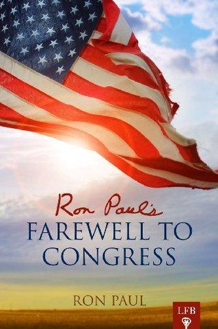 Ron Paul's Farewell Address to Congress