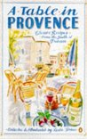 A Table in Provence: Classic Recipes from the South of France