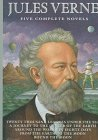 Jules Verne: Five Complete Novels (Twenty Thousand Leagues Under the Sea, Journey to the Center of the Earth, From the Earth to the Moon, Round the Moon, Around the World in Eighty Days)