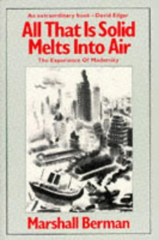 All that Is Solid Melts into Air by Marshall Berman