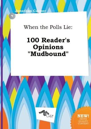 When the Polls Lie: 100 Reader's Opinions Mudbound