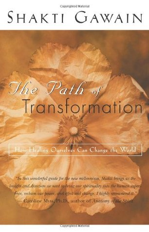 The Path of Transformation: How Healing Ourselves Can Change the World