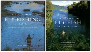 Fifty Places to Fly Fish Before You Die/Fifty Favorite Fly Fishing Tales Two-Pack: A Special Set for Amazon.com Shoppers