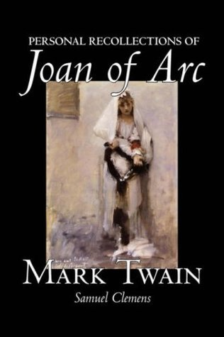 Personal Recollections of Joan of Arc by Mark Twain, Fiction, Classics
