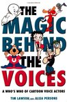 The Magic Behind the Voices by Tim Lawson