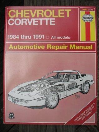 Chevrolet Corvette Automotive Repair Manual 1984 Through 1991