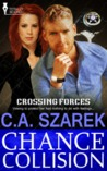 Chance Collision (Crossing Forces, #2)