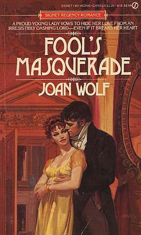 Fool's Masquerade by Joan Wolf