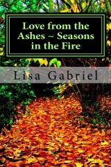 love-from-the-ashes-seasons-in-the-fire-a-journey-continues