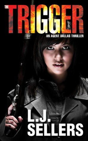 The Trigger (Agent Dallas Thriller, #1)
