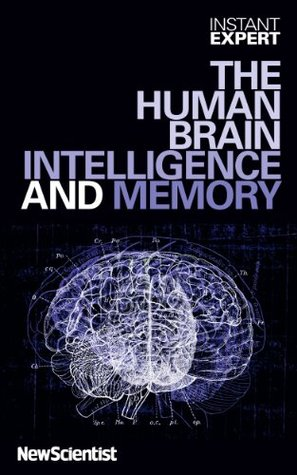 instant-expert-the-human-brain-intelligence-and-memory